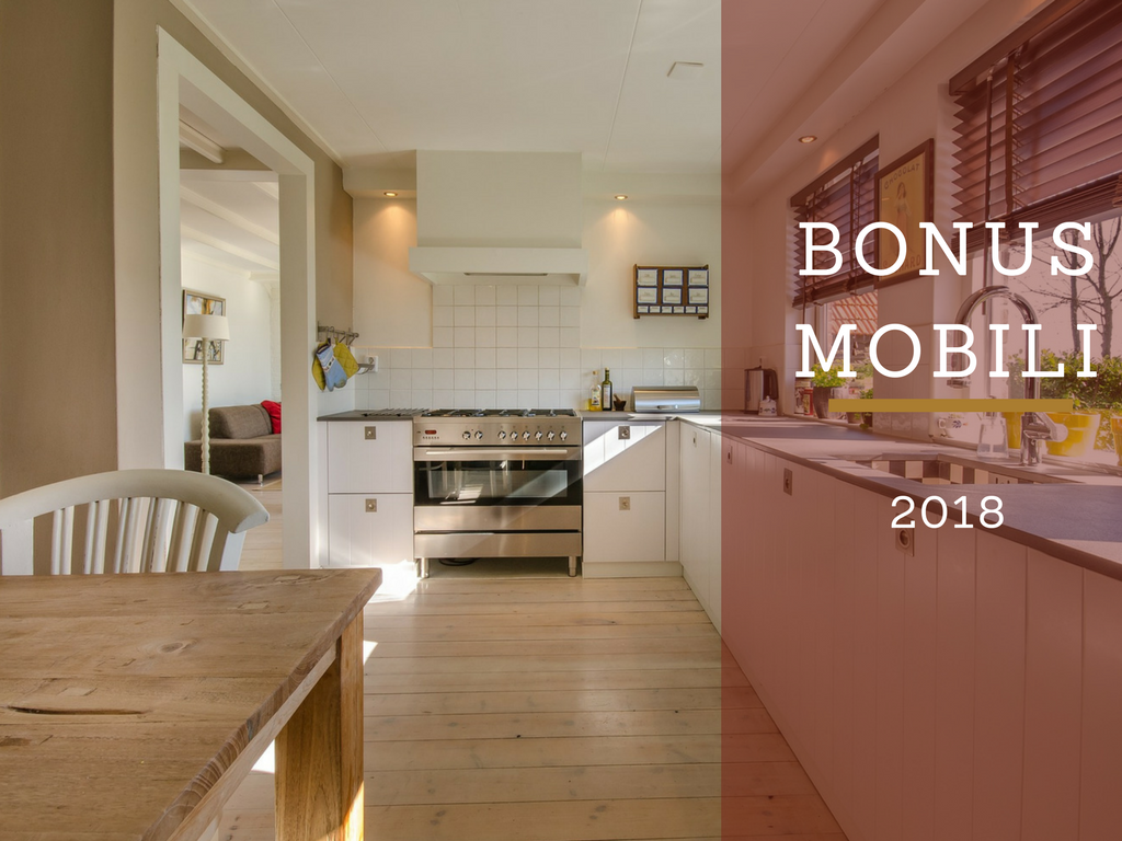 Bonus mobili per ristrutturare 2018 for Bonus mobili cucine 2018